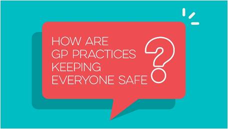 How are GP Practices keeping everyone safe?